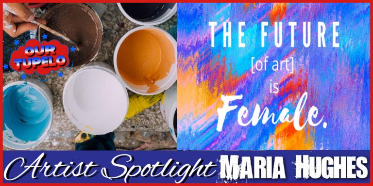 The Future (of Art) is Female – Spotlight Artist: Maria Hughes